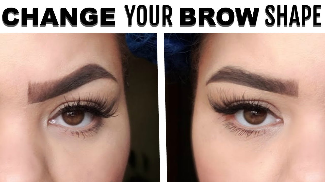 HOW TO CHANGE BROW SHAPE - HOW TO CHANGE EYEBROWS for ...