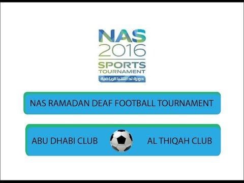 ABU DHABI CLUB V/S AL THIQAH CLUB (NAS RAMADAN DEAF FOOTBALL TOURNAMENT 2016)