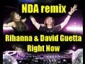 Download Rihanna feat. David Guetta - Right Now (NDA remix)  ! HOT ! MP3 song and Music Video