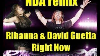 Rihanna feat. David Guetta - Right Now (NDA remix)  ! HOT !