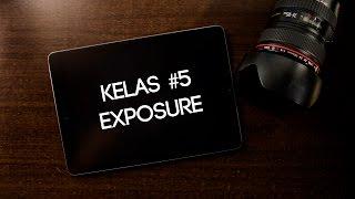 Memahami Exposure dan Cara Mengatur Exposure | Kelas Fotografi Online #5