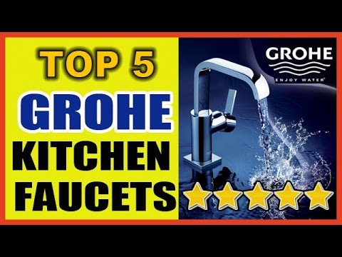 Top 5 Grohe Kitchen Faucets Reviews
