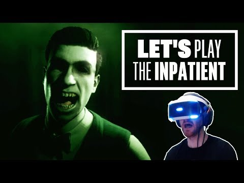 Let's Play The Inpatient on PSVR - VR horror from the makers of Until Dawn!