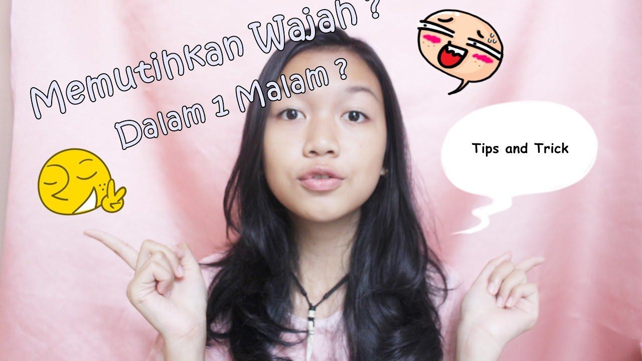 Cara Memutihkan Wajah Dalam 1 Malam Desty Yufenti Youtube