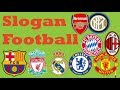 Slogan of famous football clubs