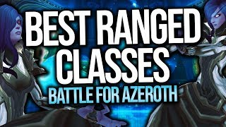 BFA | BEST Ranged Classes In PvP - Battle for Azeroth