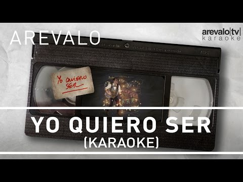 Arevalo - Yo Quiero Ser [Karaoke Version]