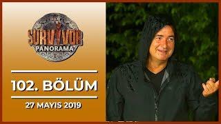 Survivor Panorama 102. Bölüm - 27 Mayıs 2019