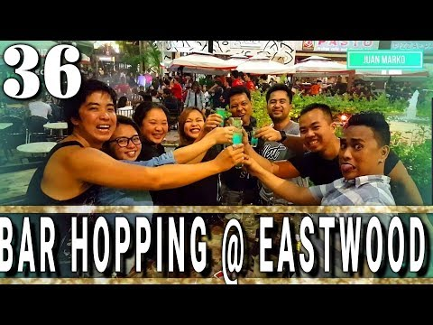 Bar hopping - Eastwood City Quezon City Philippines