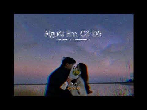Người Em Cố Đô - Rum X Đaa「Lo - Fi Version By 1 9 6 7」/ Audio Lyrics