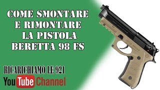 Come smontare e rimontare la pistola Beretta 98 FS - Ricarichiamole921