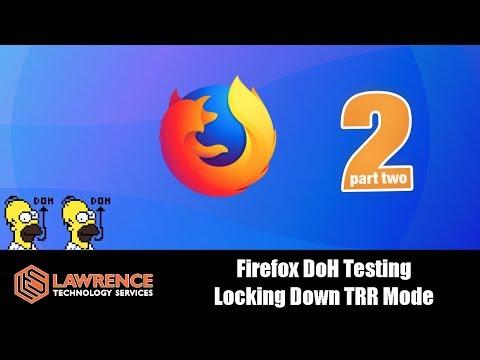 Firefox DoH Part 2 Followup: Locking Down networktrrmode