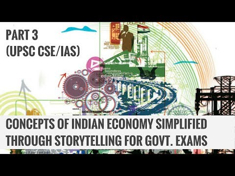Concepts of Indian Economy Simplified Through Storytelling for Govt. Exams (UPSC CSE/IAS) - Part 3