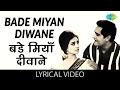 Bade Miyan Diwane with lyrics | बड़े मियां दीवाने गाने के बोल | Shagird | Saira Banu/Joy Mukherjee