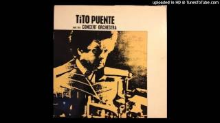 Tito Puente And His Concert Orchestra - El Rey Del Timbal