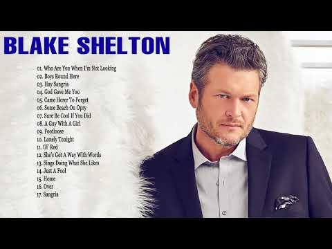Blake Shelton Greatest Hits Playlist - Blake Shelton Best Country Songs