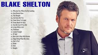 Blake Shelton Greatest Hits Playlist - Blake Shelton Best Country Songs