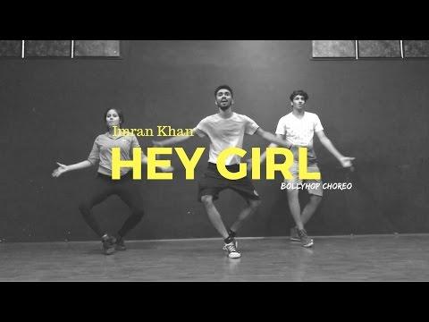 Imran Khan - Hey Girl • Prateek Shettigar Choreo • Dance People Studio, Mumbai #bollyhop #choreo