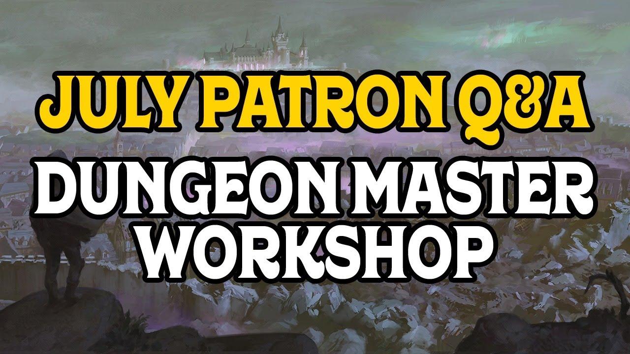 July 2021 Patron Q&A: Game Master Workshop!