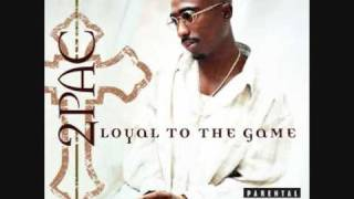 Tupac - Loyal To The Game - Ghetto Gospel