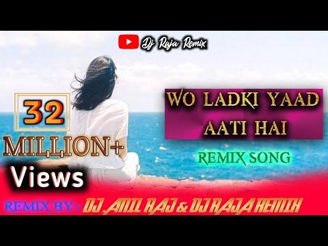 Wo Ladki Yaad Aati Hai New Dj  Remix Version No1 Mix Hindi Gazal Sad Song