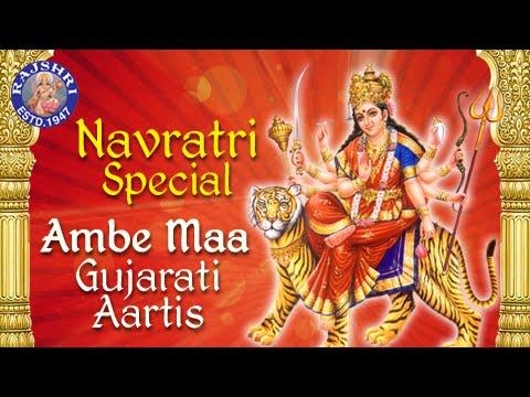 Ambe Maa Gujarati Aarti Sangraha || Navratri Full Audio Songs Jukebox