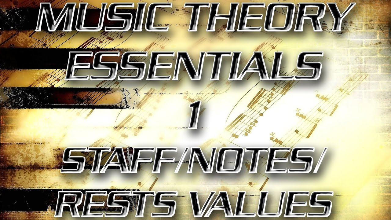 Music Theory Essentials 1 The Staff And Note And Rest Values Youtube