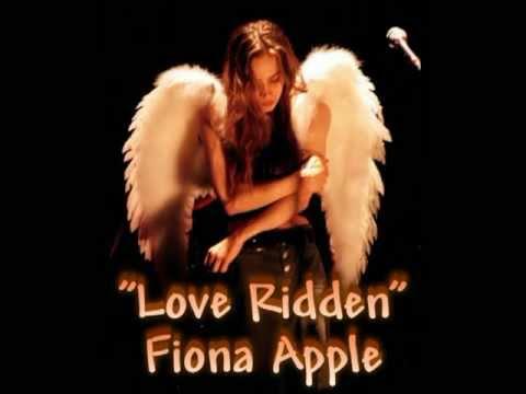 Fiona Apple Love Ridden (lyrics o.s.)
