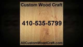 Custom Wood Craft - Cabinet Maker Near Prince Frederick, Md