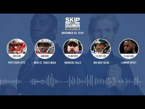 UNDISPUTED Audio Podcast (11.26.18) with Skip Bayless, Shannon Sharpe & Jenny Taft   UNDISPUTED
