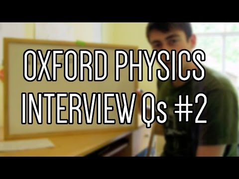 Oxford Physics Interview Questions (Part 2)