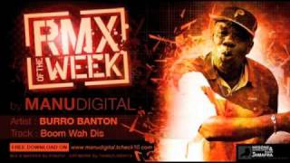"BURRO BANTON boom wah dis ""RMX OF THE WEEK by MANUDIGITAL"""""