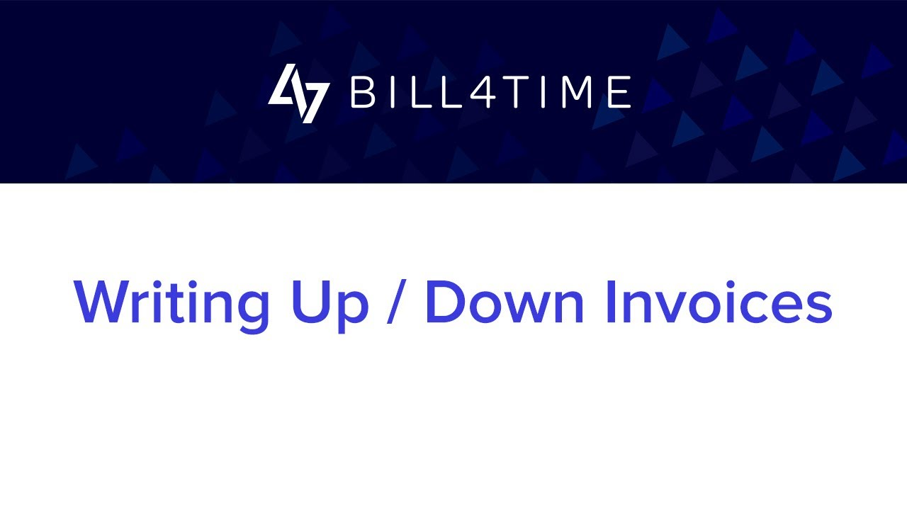 Writing Up / Down Invoices | Bill4Time - Invoicing