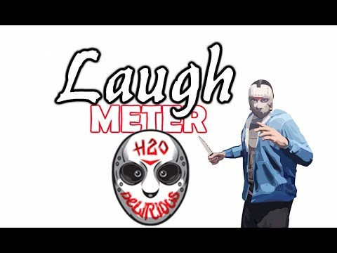Laugh Meter with H2O Delirious!