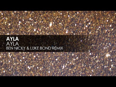 Ayla - Ayla (Ben Nicky & Luke Bond Remix)