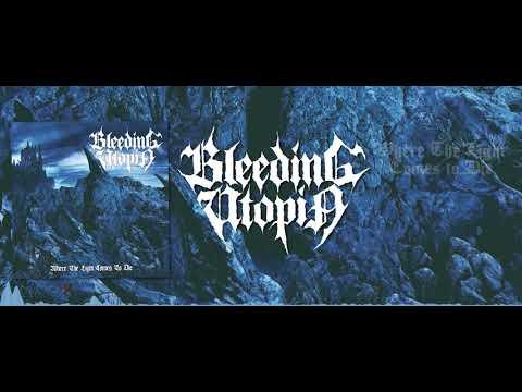 BLEEDING UTOPIA - Where The Light Comes To Die ( Official Album Stream)