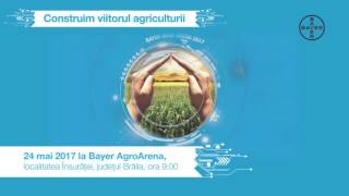 Bayer Agro Arena 2017 - localitate Insuratei, judet Braila