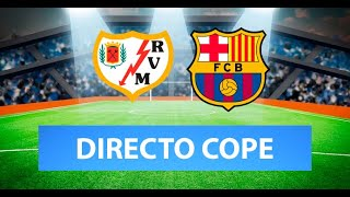 (SOLO AUDIO) Directo del Rayo Vallecano 1-2 Barcelona en Tiempo de Juego COPE