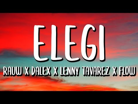Rauw Alejandro, Dalex, Lenny Tavarez - Elegi (Letra/Lyrics)