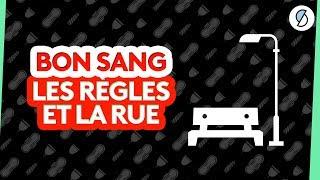 Les règles et la rue - Bon Sang #3