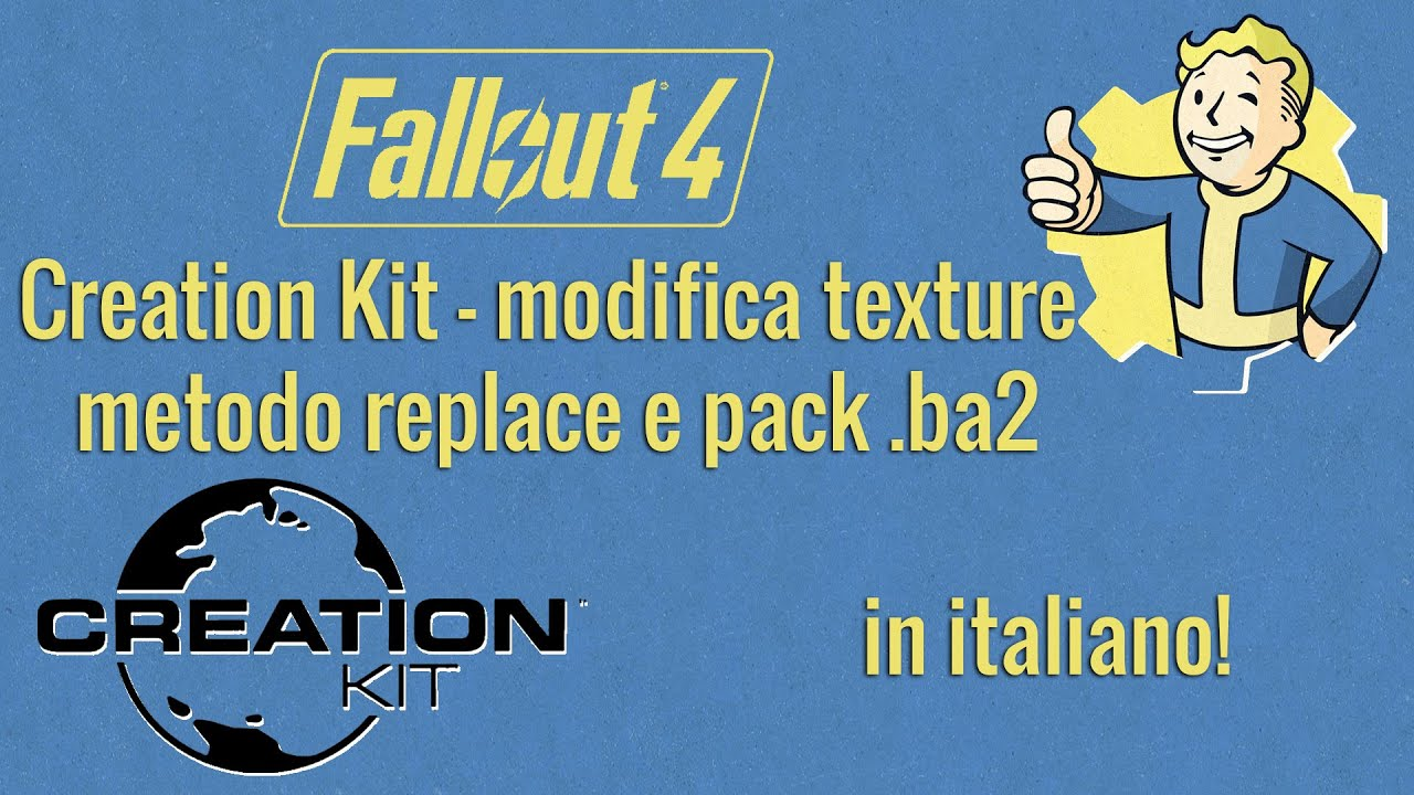 Modding Fallout 4 - Creation Kit - modifica texture (replace e pack  ba2) -  Italiano