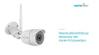 Wansview Outdoor Camera W4-How to Add and Setup Camera via WiFi Connection