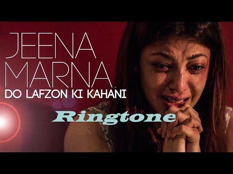 Jeena Marna    Ringtone 2016    Do Lafzon Ki Khanani