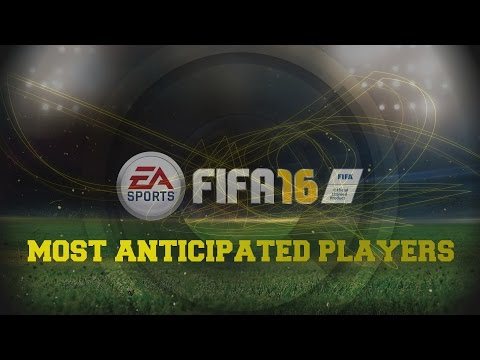 FIFA 16 MOST ANTICIPATED PLAYERS! - 동영상