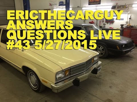 EricTheCarGuy Answers Questions Live #43 5/27/2015