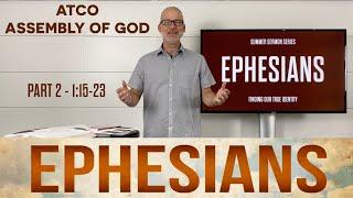Sunday, June 20, 2021: Ephesians, Part 3, 1:15-23