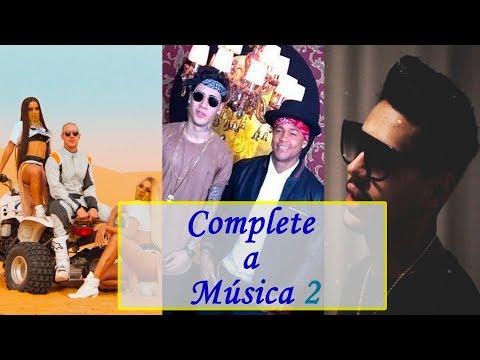 DESAFIO: Complete a Música! Parte 2 (MC Kevinho, Anitta, Hungria Hip Hop ...)