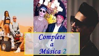 Baixar DESAFIO: Complete a Música! Parte 2 (MC Kevinho, Anitta, Hungria Hip Hop ...)