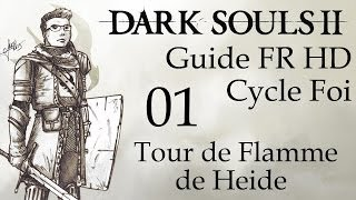 [Dark Souls II] Guide FR HD - 01 - Tour de Flamme de Heide