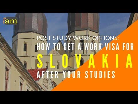 How to Get a Work Visa in Slovakia - A Post Study Work Guide to Staying in Slovakia
